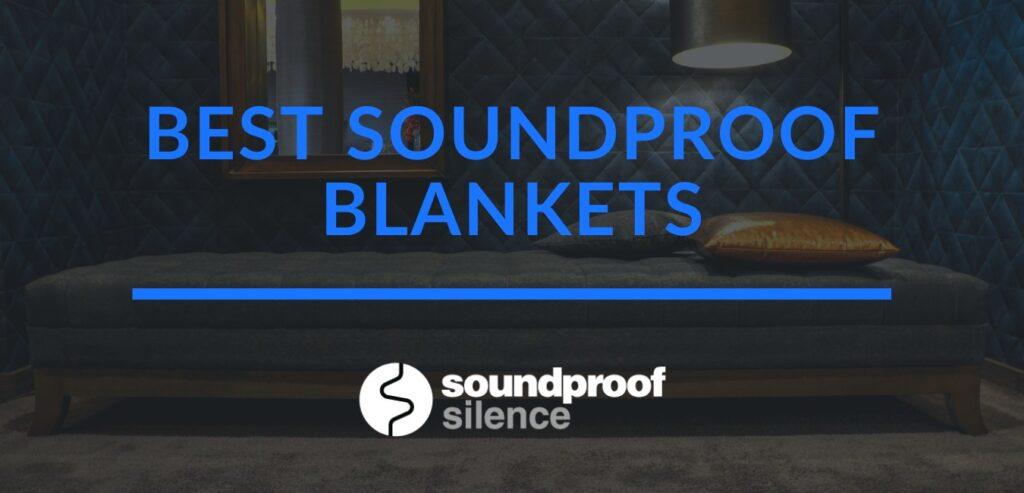 best soundproof blankets