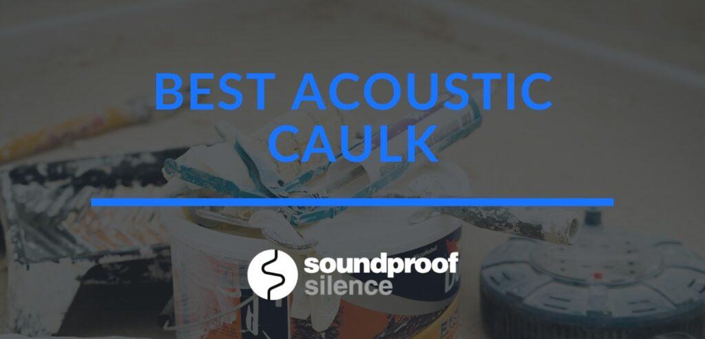 best acoustic caulk