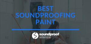 best soundproofing paint