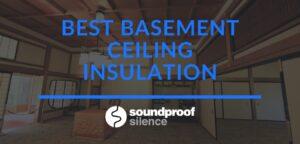 Best Basement Ceiling Insulation