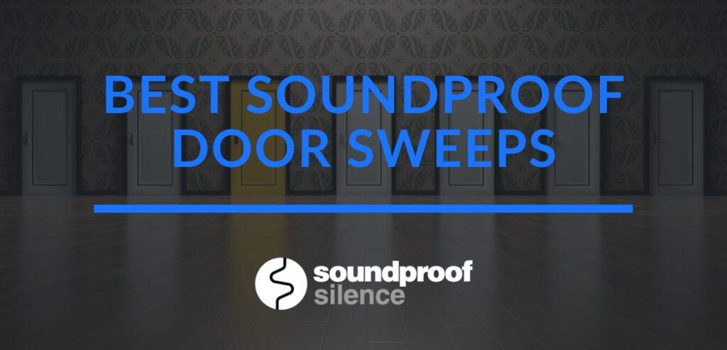 best soundproof door sweeps