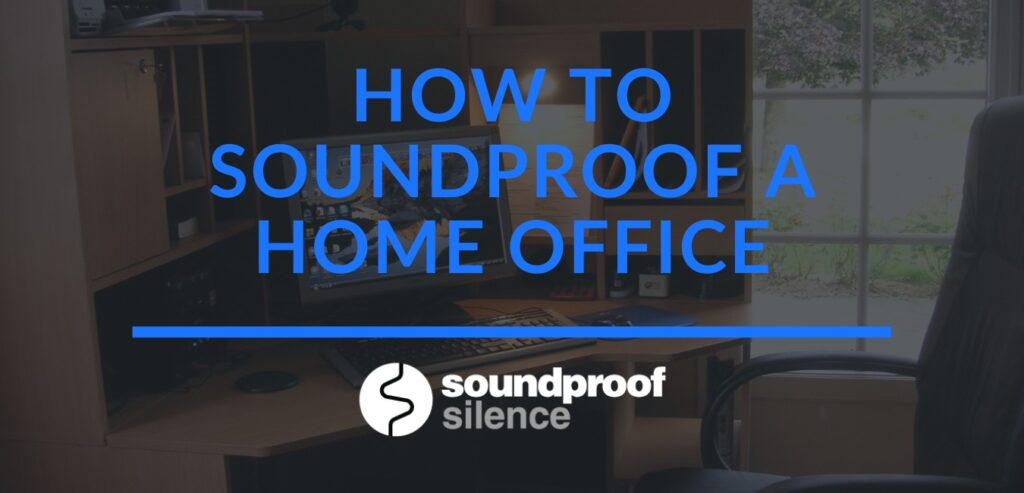 how to soundproof a home office