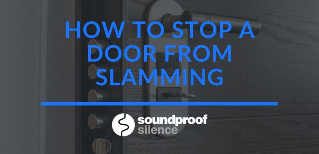 how to stop a door from slamming