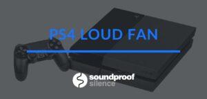 ps4 loud fan