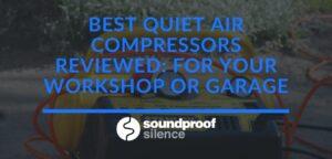 Best Quiet Air Compressors Reviewedage
