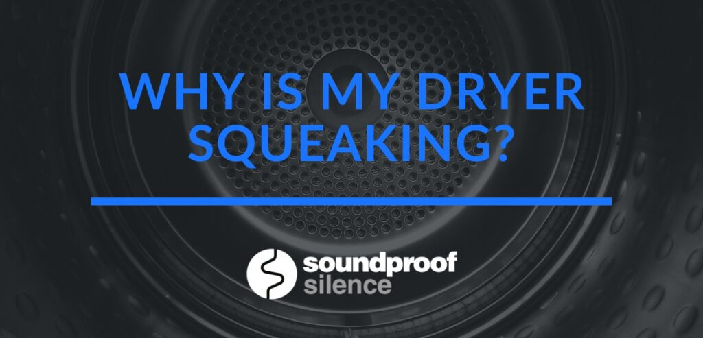 Why Is My Dryer Squeaking_