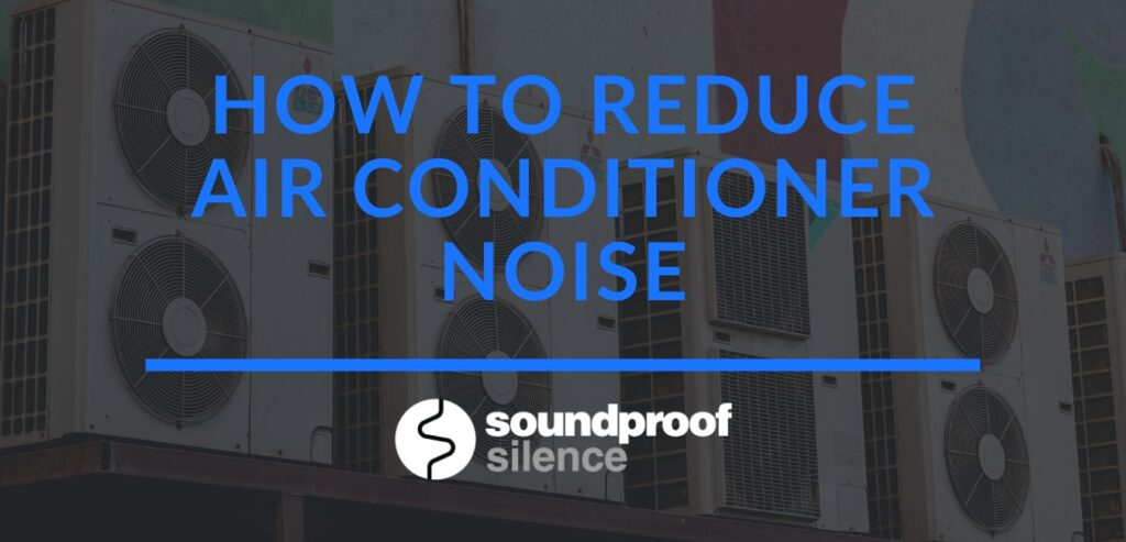 how to reduce air conditioner noise