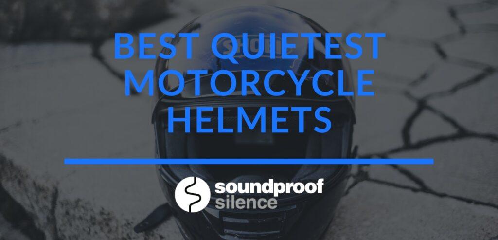 Best Quietest Motorcycle Helmets