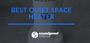 Best Quiet Space Heater