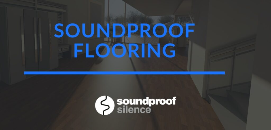 soundproof flooring to minimize sounds from above