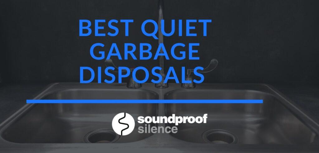 Best Quiet Garbage Disposals Reviews