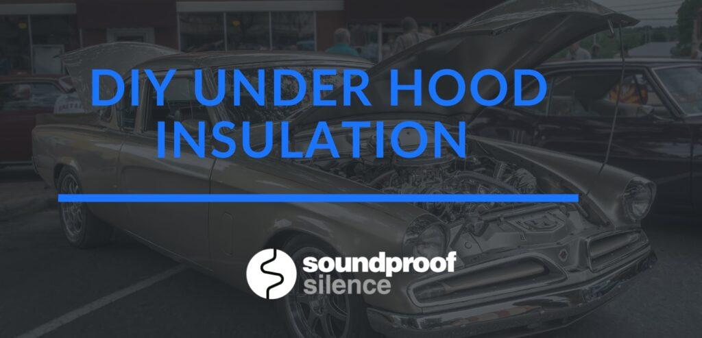 DIY under hood insulation
