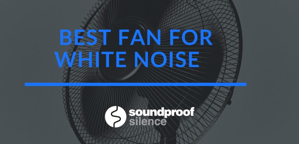 best fan for white noise review